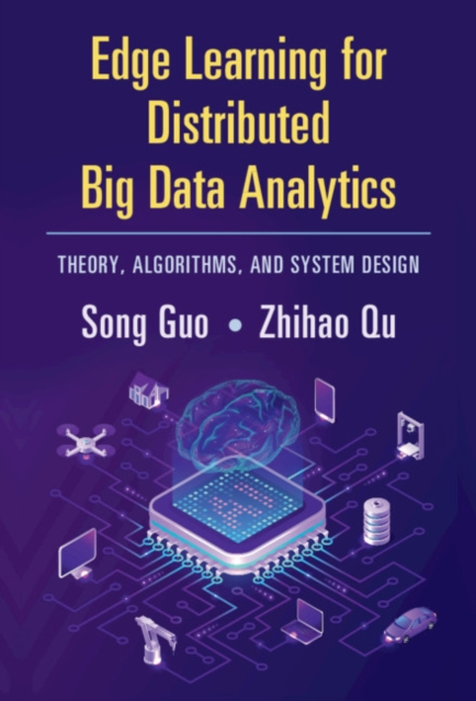 Edge Learning for Distributed Big Data Analytics