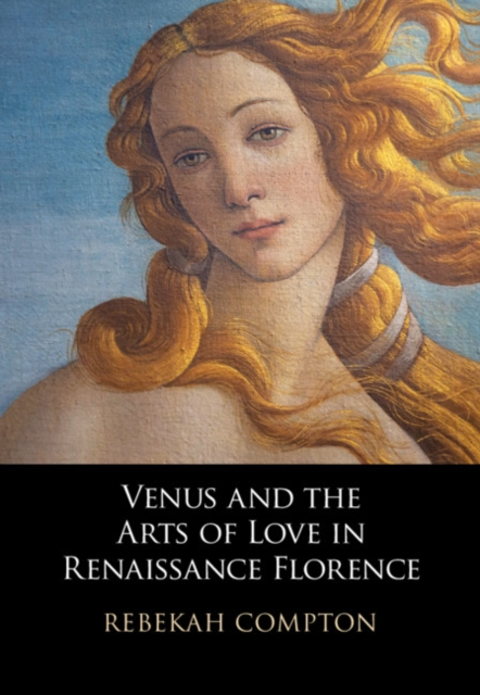 Venus and the Arts of Love in Renaissance Florence