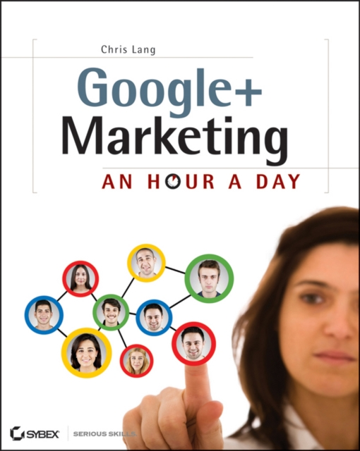 Google+ Marketing: An Hour a Day