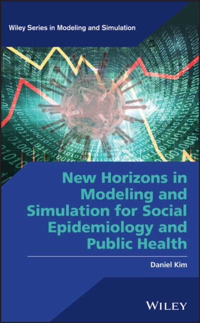 New Horizons in Modeling and Simulation for Social Epidemiology and Public Health
