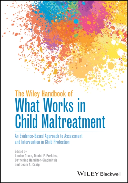 Wiley Handbook of What Works in Child Maltreatment