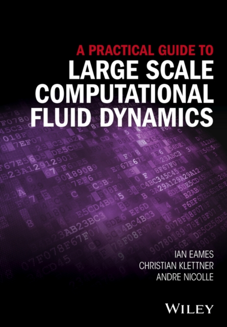 Practical Guide to Large Scale Computational Fluid Dynamics