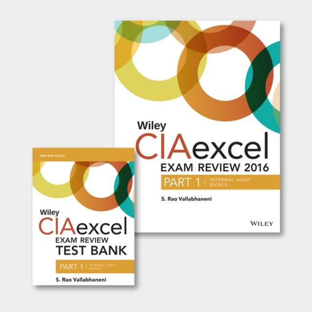Wiley CIAexcel Exam Review + Test Bank 2016: Part 1, Internal Audit Basics Set