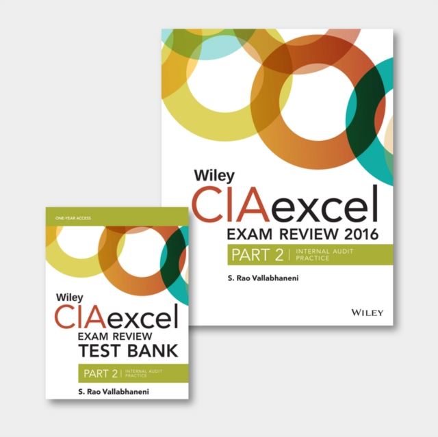 Wiley CIAexcel Exam Review + Test Bank 2016: Part 2, Internal Audit Practice Set