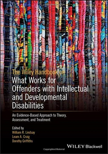 Wiley Handbook on What Works for Offenders with Intellectual and Developmental Disabilities