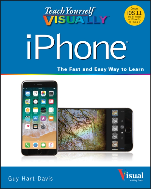 Teach Yourself VISUALLY iPhone 8, iPhone 8 Plus, and iPhone X