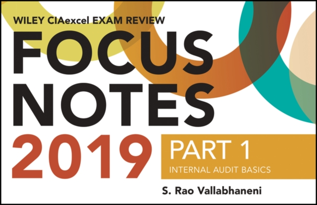Wiley CIAexcel Exam Review 2019 + Test Bank + Focus Notes: Part 1, Essentials of Internal Auditing Set