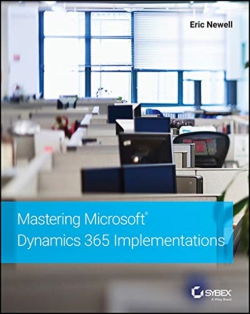 Mastering Microsoft Dynamics 365 Implementations