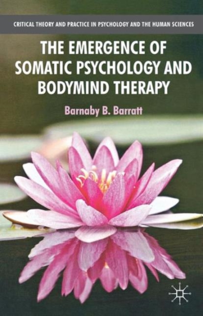 Emergence of Somatic Psychology and Bodymind Therapy