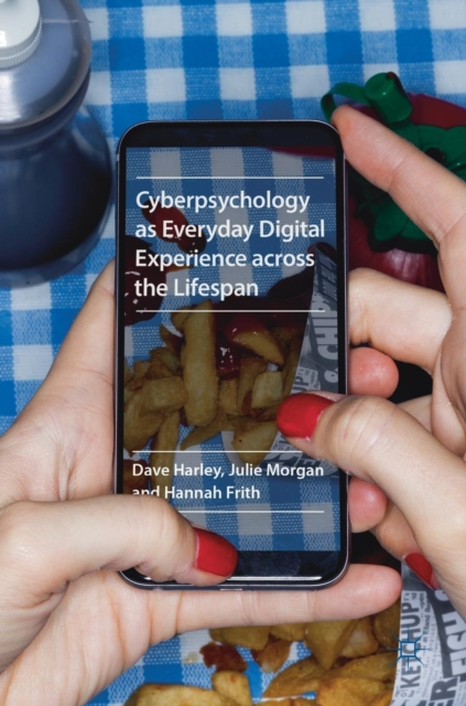 Cyberpsychology as Everyday Digital Experience across the Lifespan