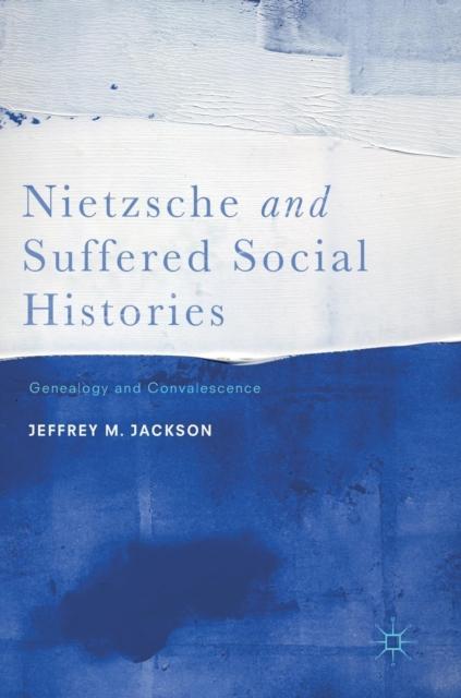 Nietzsche and Suffered Social Histories