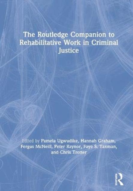 Routledge Companion to Rehabilitative Work in Criminal Justice