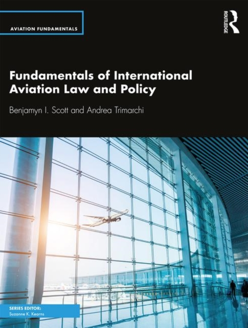 Fundamentals of International Aviation Law and Policy