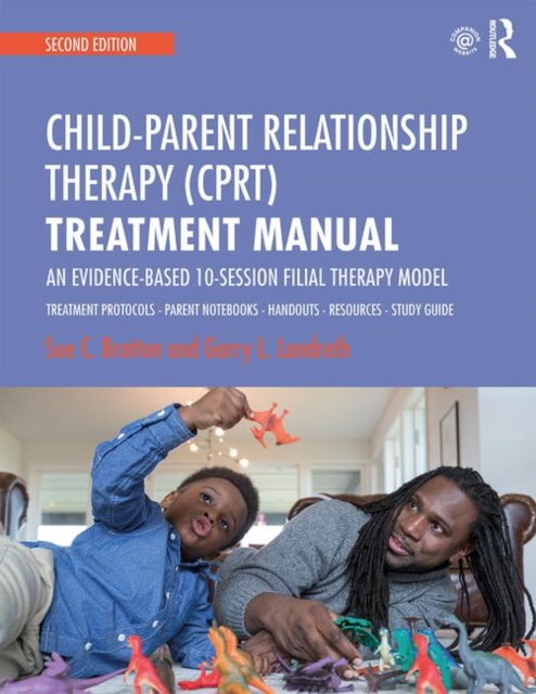 Child-Parent Relationship Therapy (CPRT) Treatment Manual