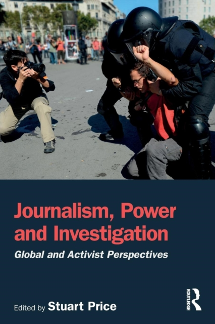 Journalism, Power and Investigation