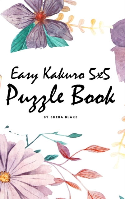 Easy Kakuro 5x5 Puzzle Book - Volume 1 (Small Hardcover Puzzle Book)