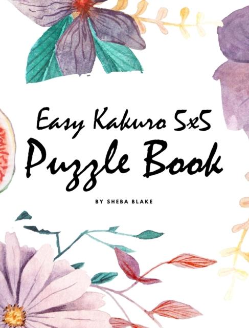 Easy Kakuro 5x5 Puzzle Book - Volume 1 (Large Hardcover Puzzle Book)