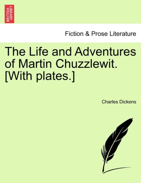 Life and Adventures of Martin Chuzzlewit. [With Plates.]