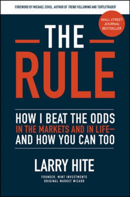 Rule: How I Beat the Odds in the Markets and in Life-and How You Can Too