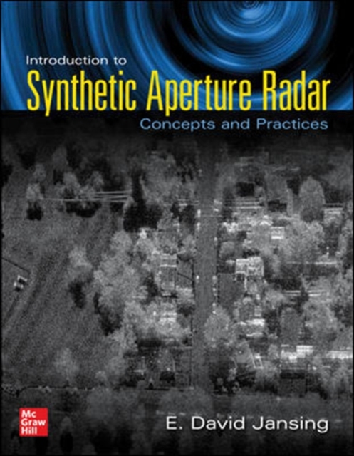 Introduction to Synthetic Aperture Radar: Concepts and Practice