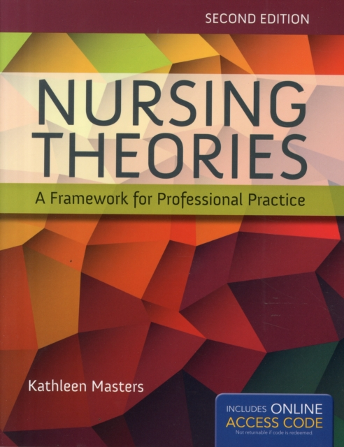 Nursing Theories: A Framework For Professional Practice