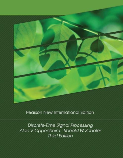 Discrete-Time Signal Processing: Pearson New International Edition