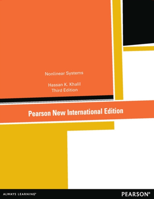 Nonlinear Systems: Pearson New International Edition
