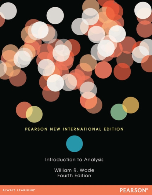 Introduction to Analysis: Pearson New International Edition