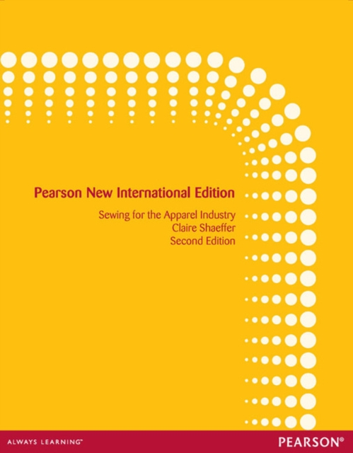 Sewing for the Apparel Industry: Pearson New International Edition