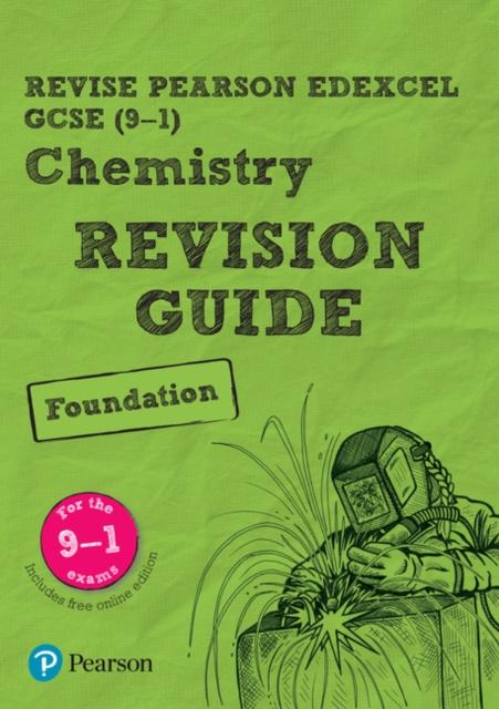 Revise Edexcel GCSE (9-1) Chemistry Foundation Revision Guide