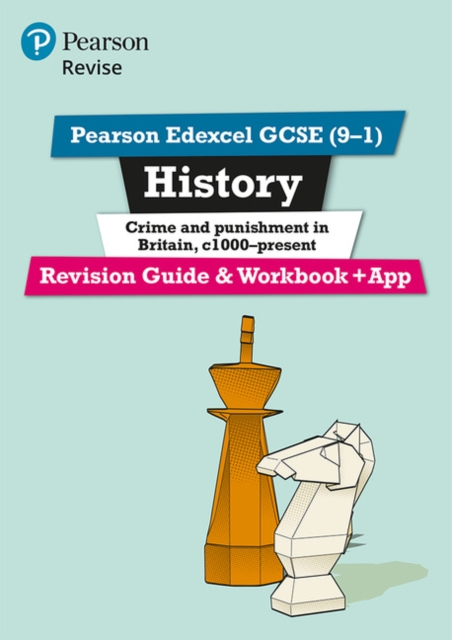 Pearson Edexcel GCSE (9-1) History Crime and Punishment in Britain, c1000-present Revision Guide and Workbook + App