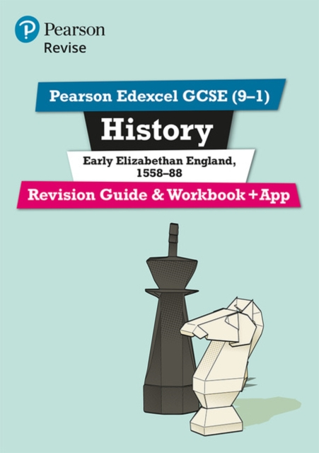 Pearson Edexcel GCSE (9-1) History Early Elizabethan England, 1558-88 Revision Guide and Workbook + App