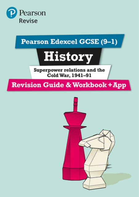 Pearson Edexcel GCSE (9-1) History Superpower relations and the Cold War, 1941-91 Revision Guide and Workbook + App