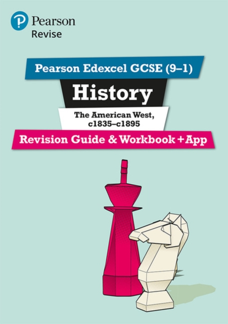 Pearson Edexcel GCSE (9-1) History The American West, c1835-c1895 Revision Guide and Workbook + App
