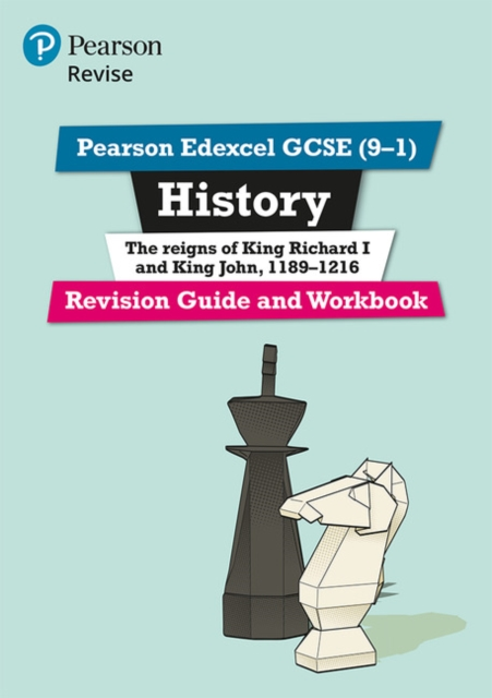 Pearson Edexcel GCSE (9-1) History King Richard I and King John, 1189-1216 Revision Guide and Workbook