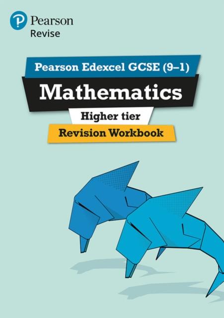 Pearson Edexcel GCSE (9-1) Mathematics Higher tier Revision Workbook