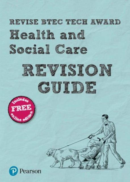 Revise BTEC Tech Award Health and Social Care Revision Guide