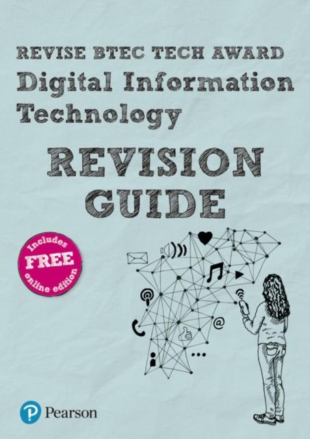 Revise BTEC Tech Award Digital Information Technology Revision Guide