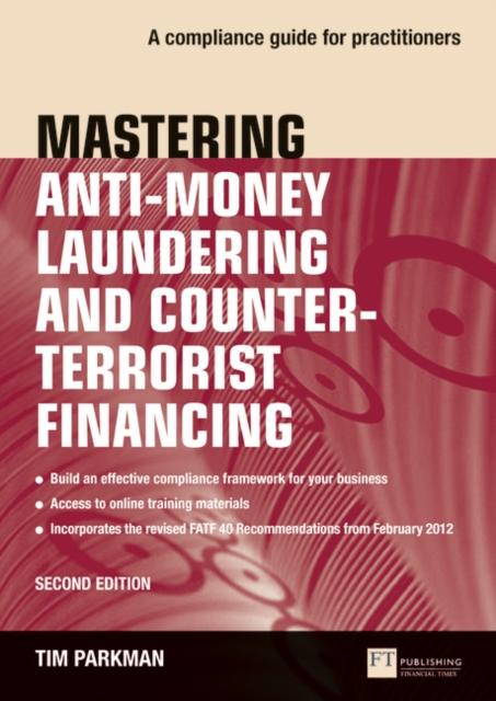 Mastering Anti-Money Laundering and Counter-Terrorist Financing