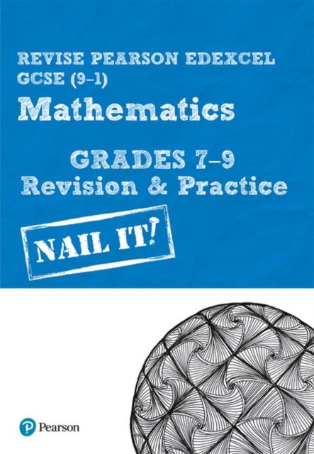 Revise Pearson Edexcel GCSE (9-1) Mathematics Grades 7-9 Revision & Practice