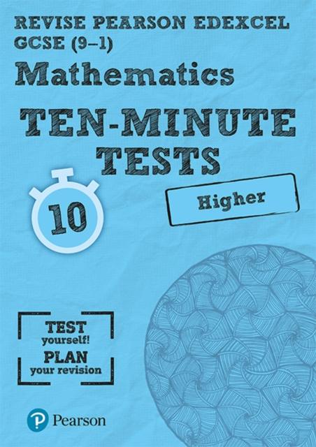 Revise Edexcel GCSE Maths Ten-Minute Tests Higher Tier