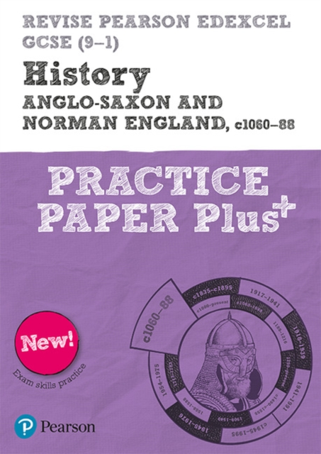 Revise Pearson Edexcel GCSE (9-1) History Anglo-Saxon and Norman England, c1060-88 Practice Paper Plus