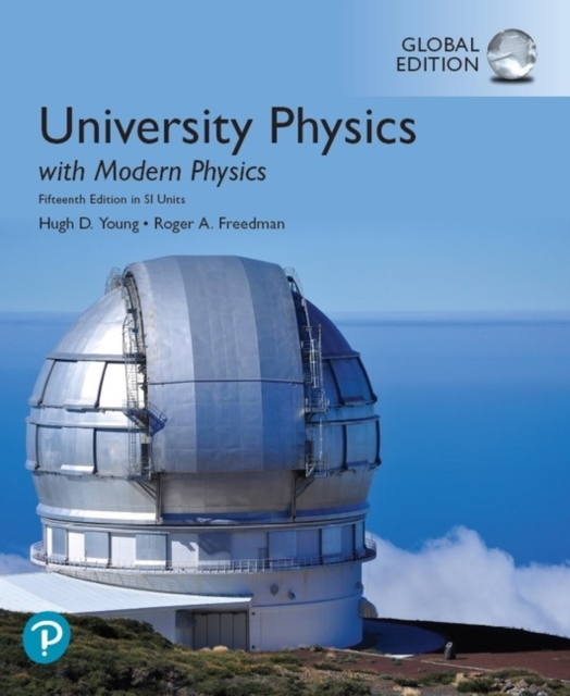 University Physics with Modern Physics plus Pearson Mastering Physics with Pearson eText, Global Edition