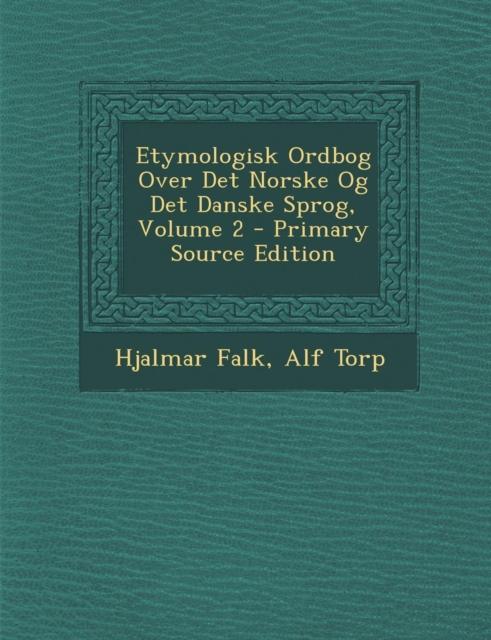 Etymologisk Ordbog Over Det Norske Og Det Danske Sprog, Volume 2