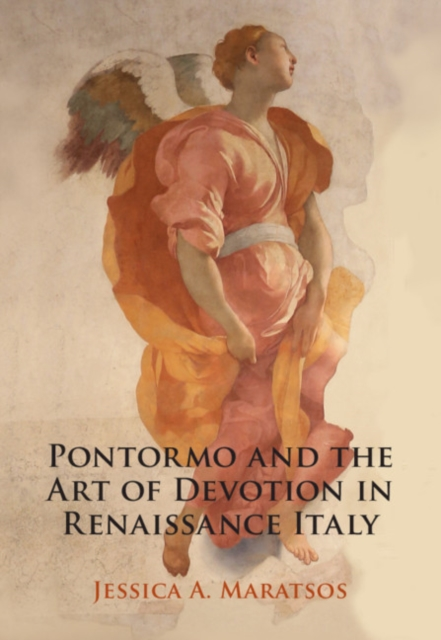 Pontormo and the Art of Devotion in Renaissance Italy