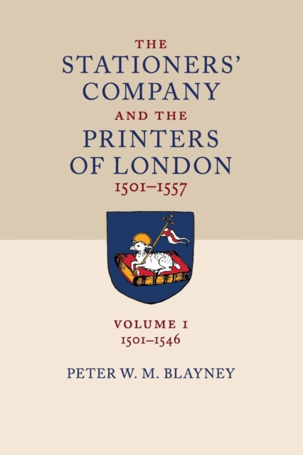 Stationers' Company and the Printers of London, 1501 1557