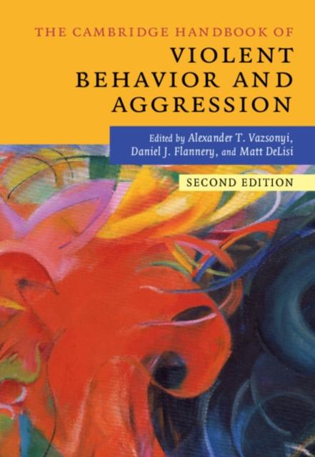 Cambridge Handbook of Violent Behavior and Aggression