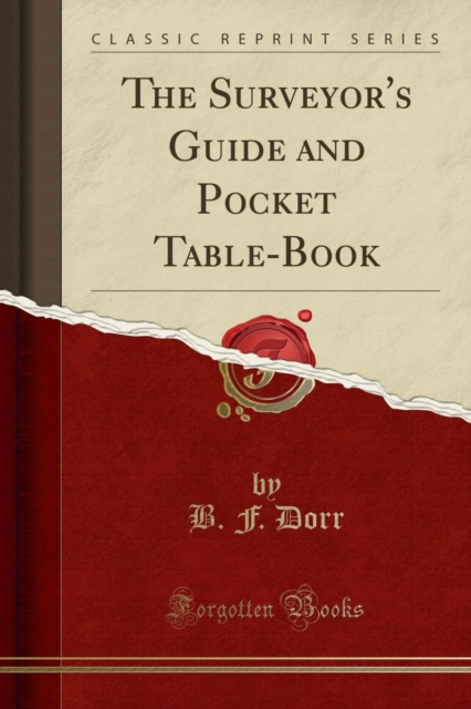 Surveyor's Guide and Pocket Table-Book (Classic Reprint)