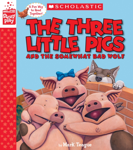 Three Little Pigs and the Somewhat Bad Wolf (A StoryPlay Book)