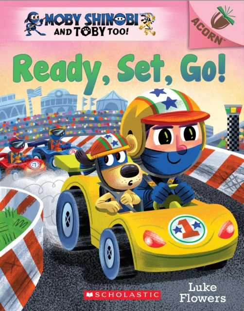 Ready, Set, Go!: Acorn Book (Moby Shinobi and Toby Too! #3)